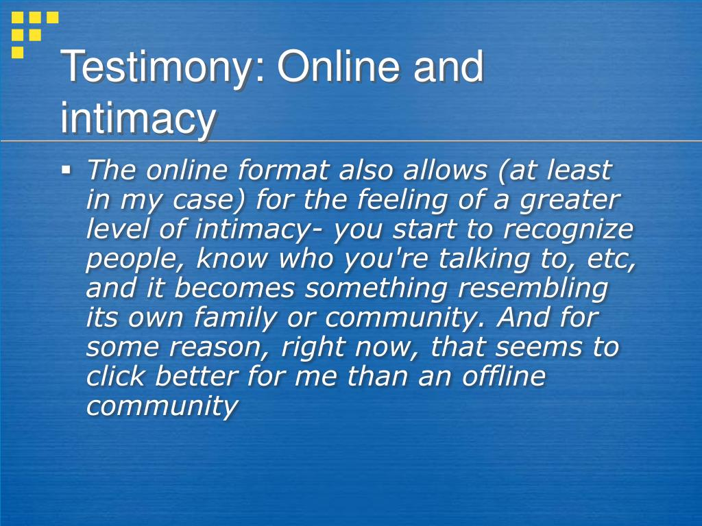 Testimony: Online and intimacy
