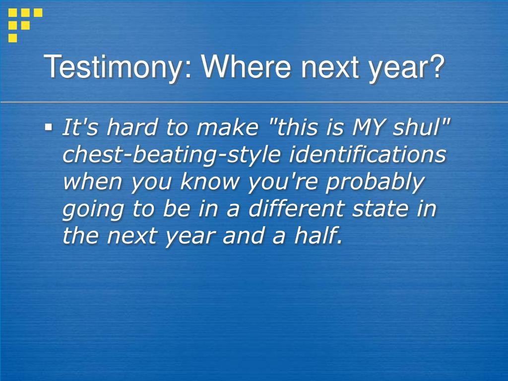 Testimony: Where next year?