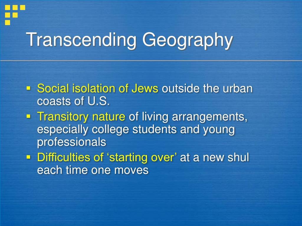 Transcending Geography