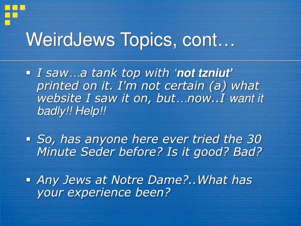 WeirdJews Topics, cont