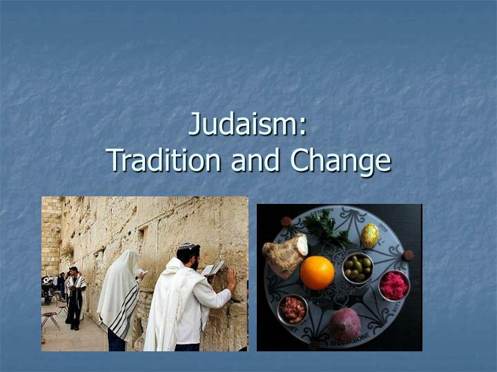 Judaism tradition and change