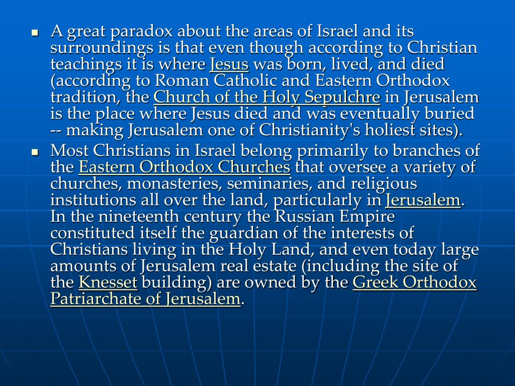 A great paradox about the areas of Israel and its surroundings is that even though according to Christian teachings it is where