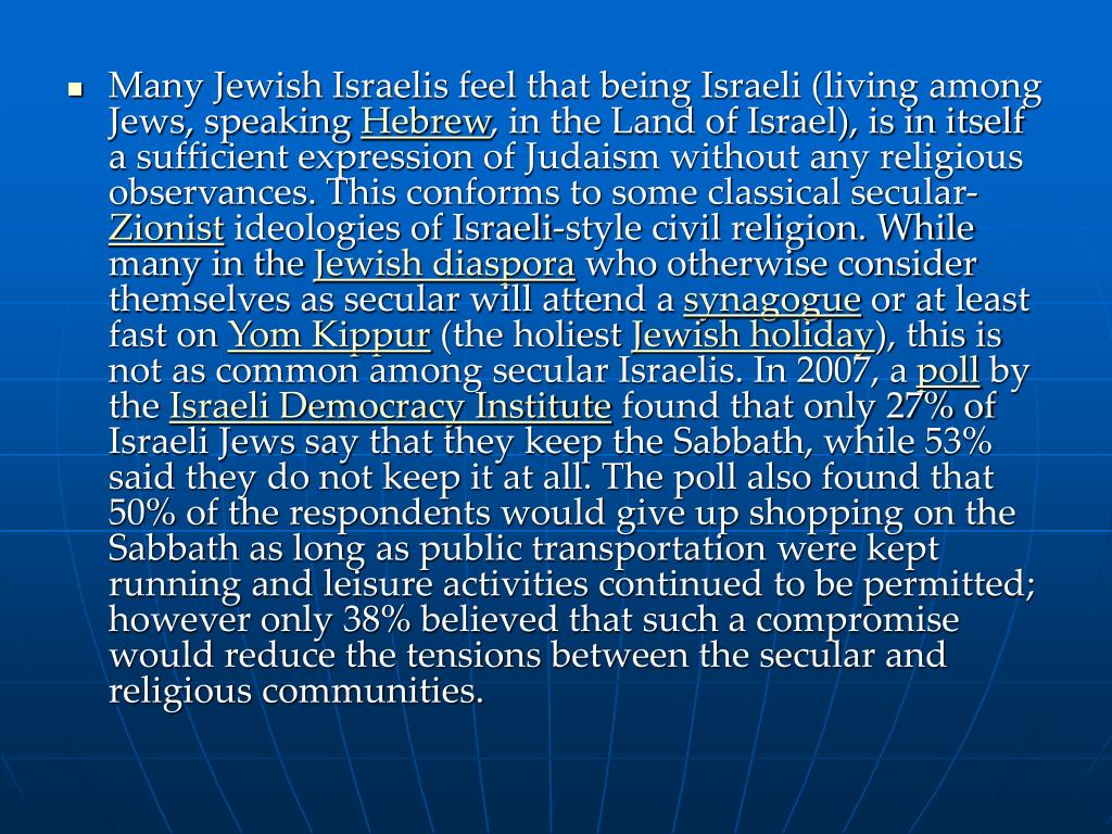 Many Jewish Israelis feel that being Israeli (living among Jews, speaking