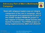 advocacy part of men s multimedia campaign
