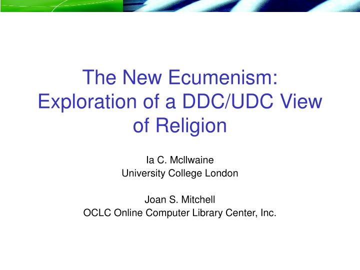 The new ecumenism exploration of a ddc udc view of religion