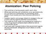atomization peer policing