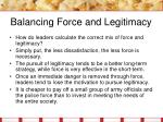 balancing force and legitimacy