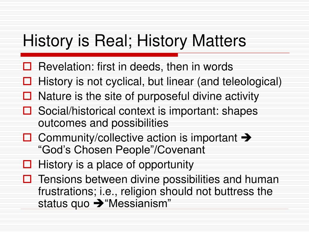 History is Real; History Matters