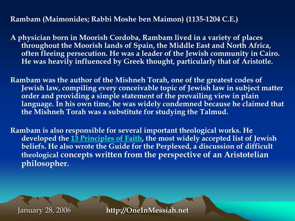 Rambam (Maimonides; Rabbi Moshe ben Maimon) (1135-1204 C.E.)