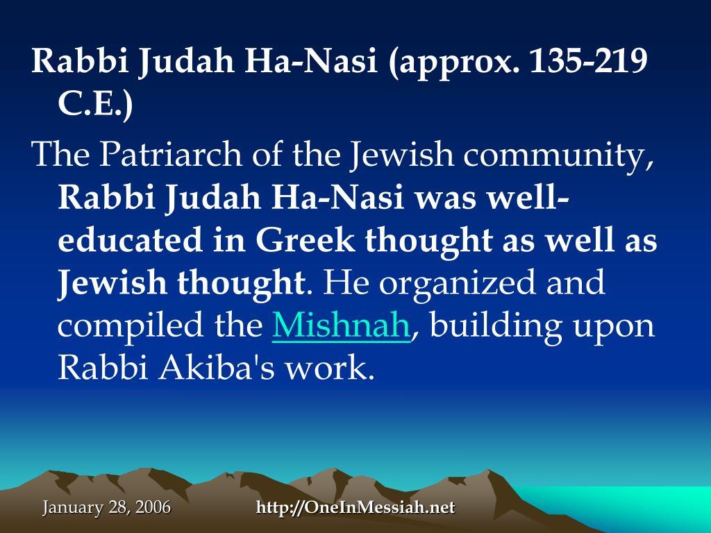 Rabbi Judah Ha-Nasi (approx. 135-219 C.E.)