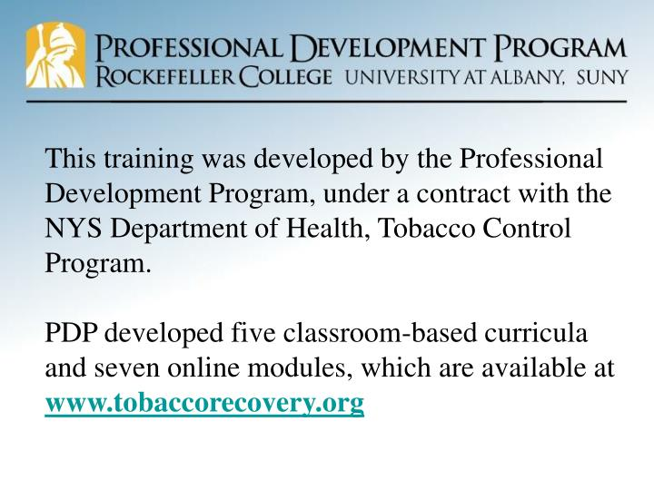 This training was developed by the Professional Development Program, under a contract with the NYS D...