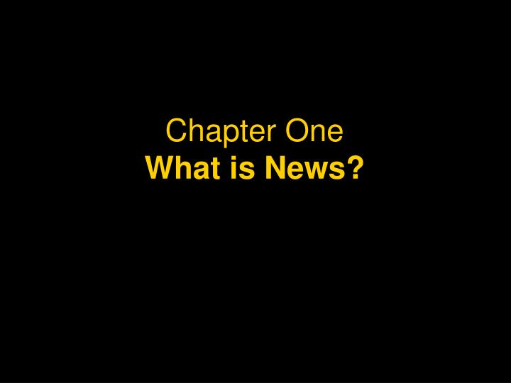 Chapter one what is news