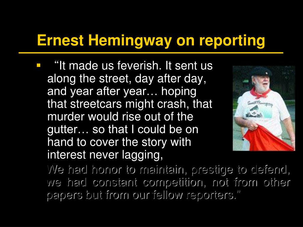 Ernest Hemingway on reporting