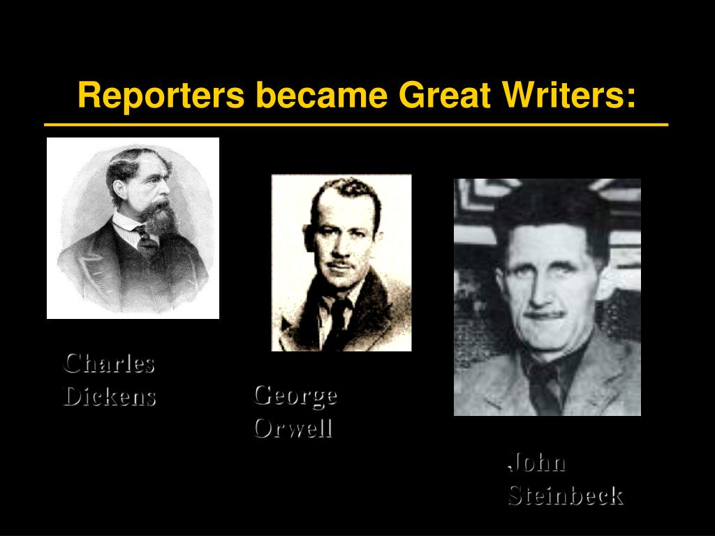 Reporters became Great Writers: