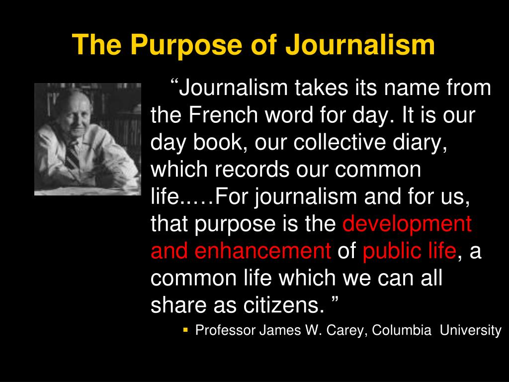 The Purpose of Journalism