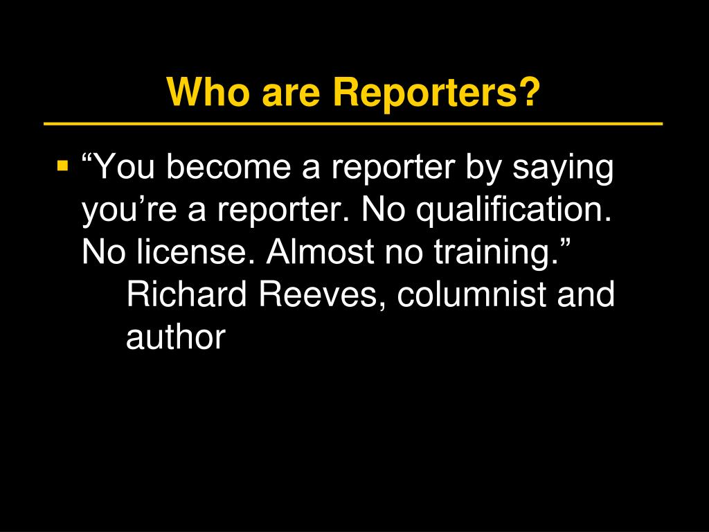 Who are Reporters?