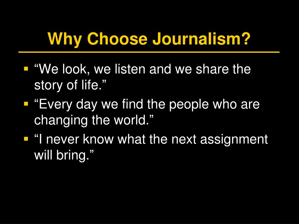 Why Choose Journalism?