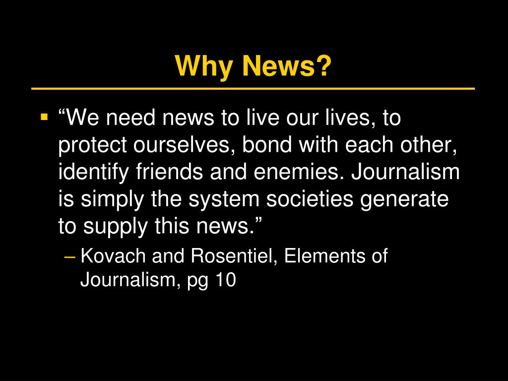 Why News?