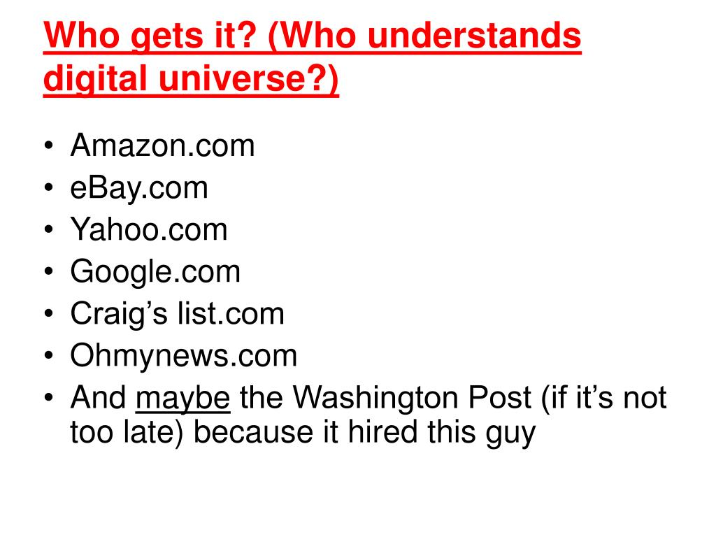 Who gets it? (Who understands digital universe?)