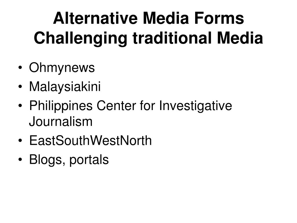 Alternative Media Forms Challenging traditional Media