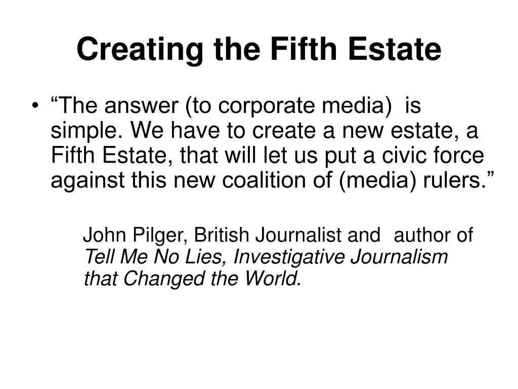 Creating the Fifth Estate