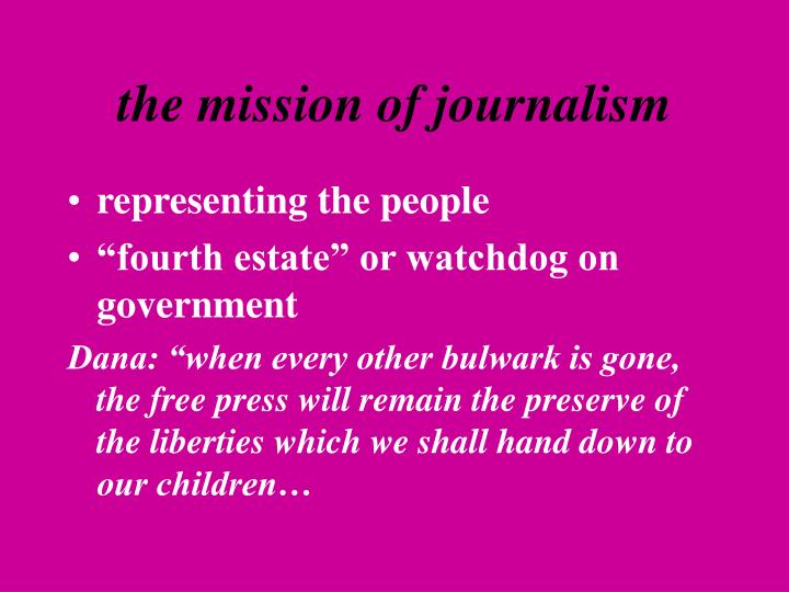 The mission of journalism