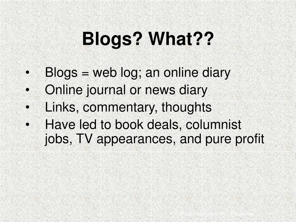 Blogs? What??