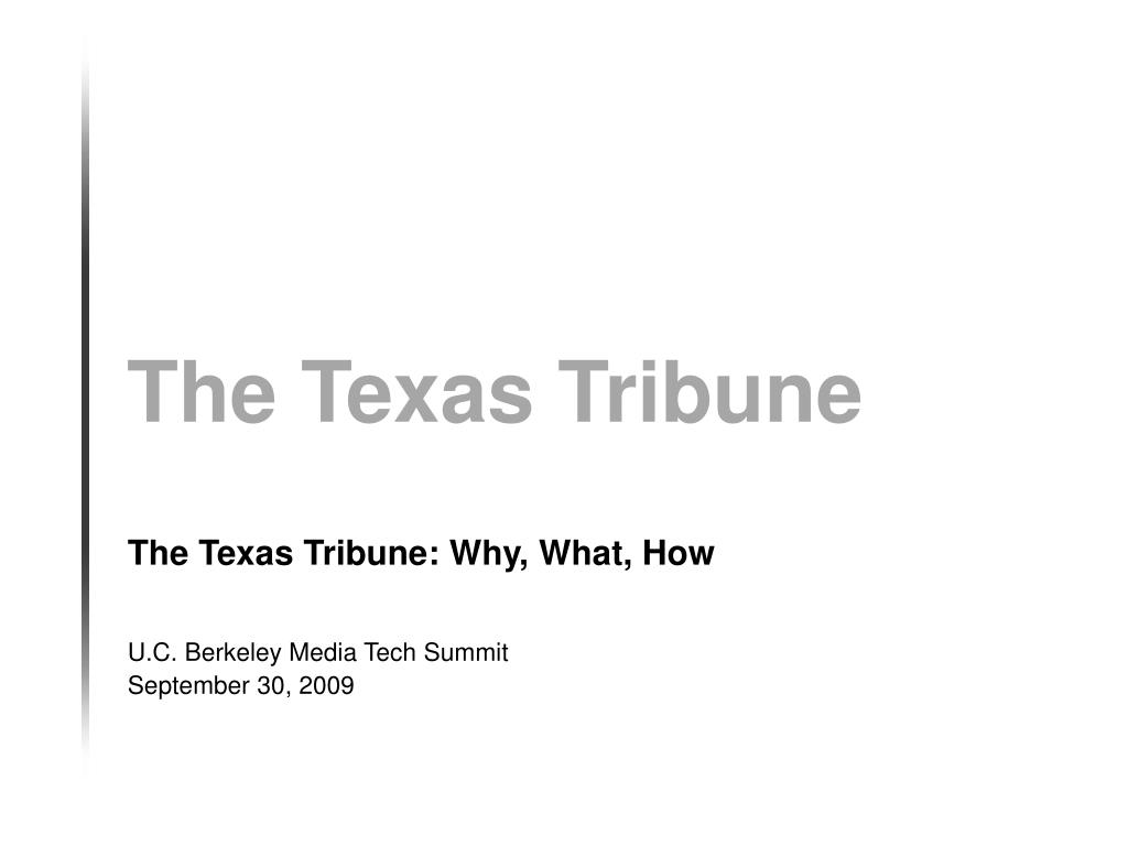 The Texas Tribune: Why, What, How