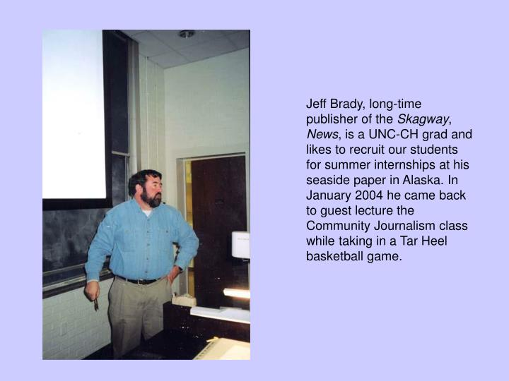Jeff Brady, long-time publisher of the