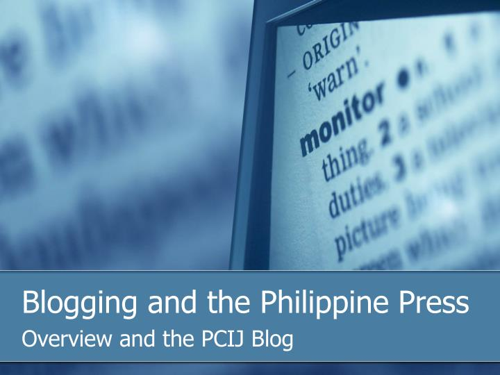 Blogging and the philippine press l.jpg