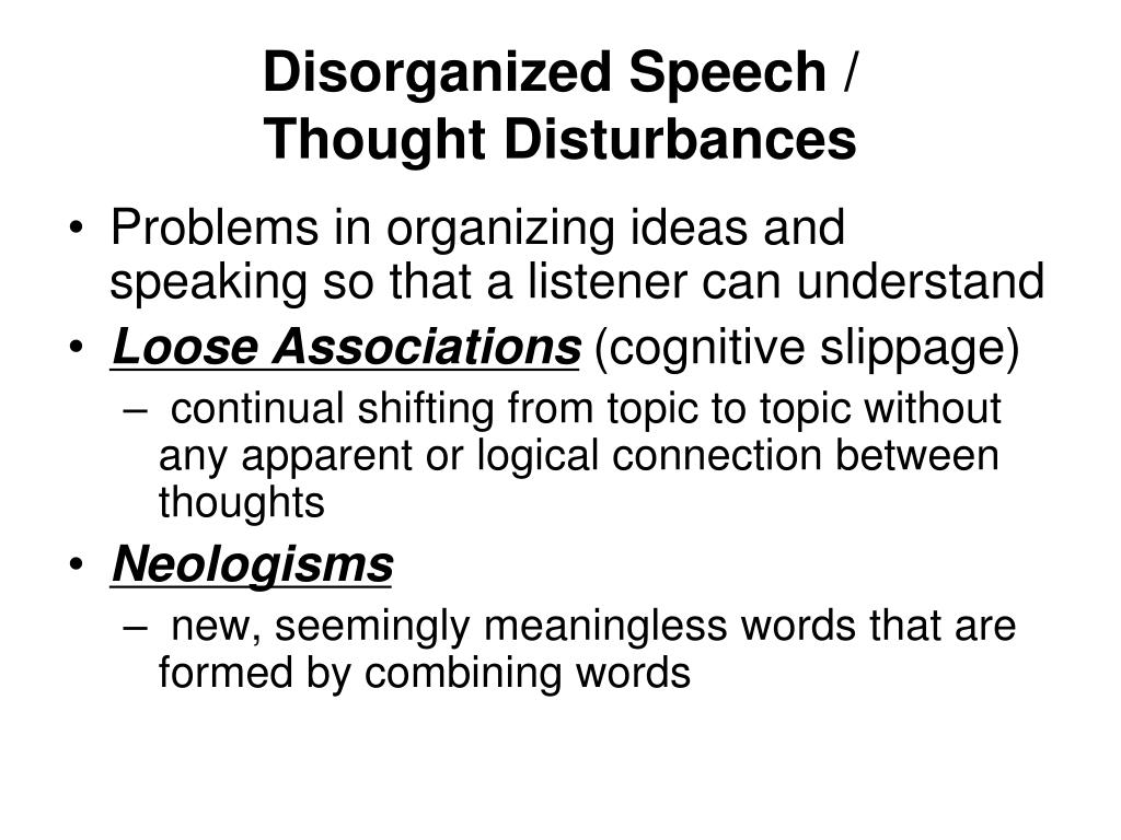 Disorganized Speech /