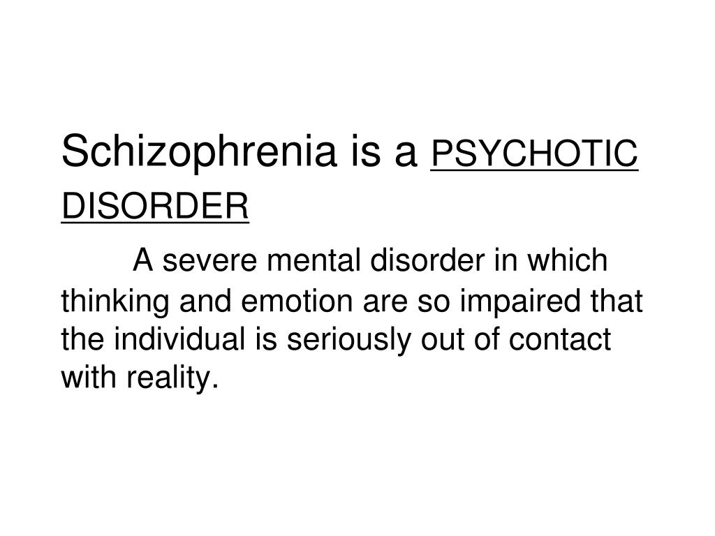 Schizophrenia is a
