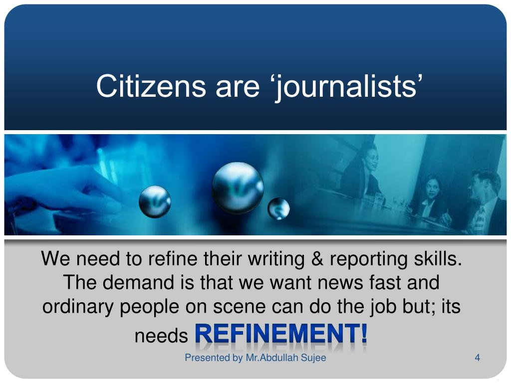 Citizens are 'journalists'