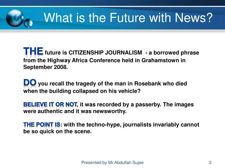What is the future with news