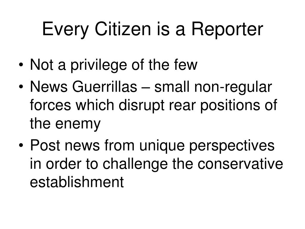 Every Citizen is a Reporter