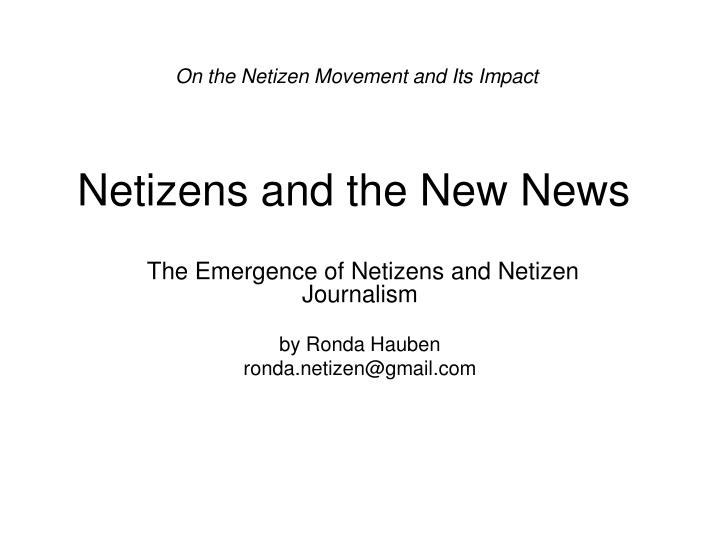 Netizens and the new news