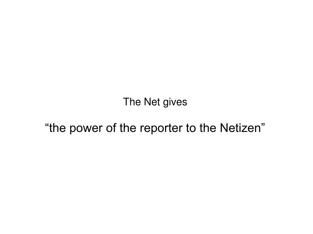 The Net gives