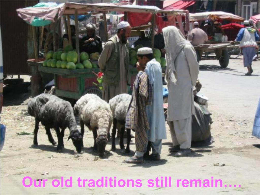 Our old traditions still remain….