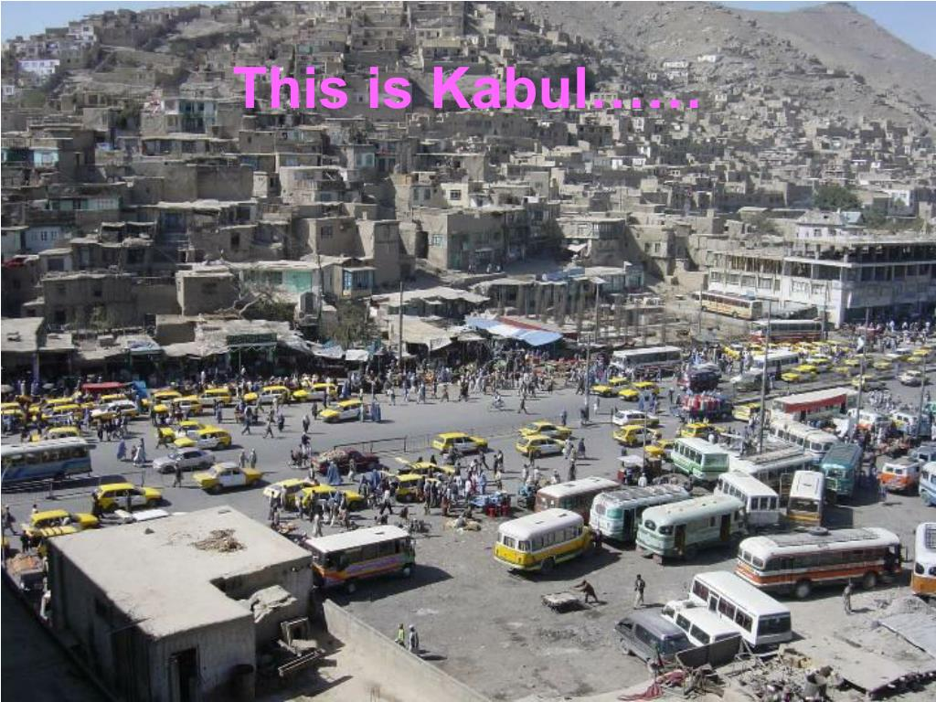 This is Kabul……