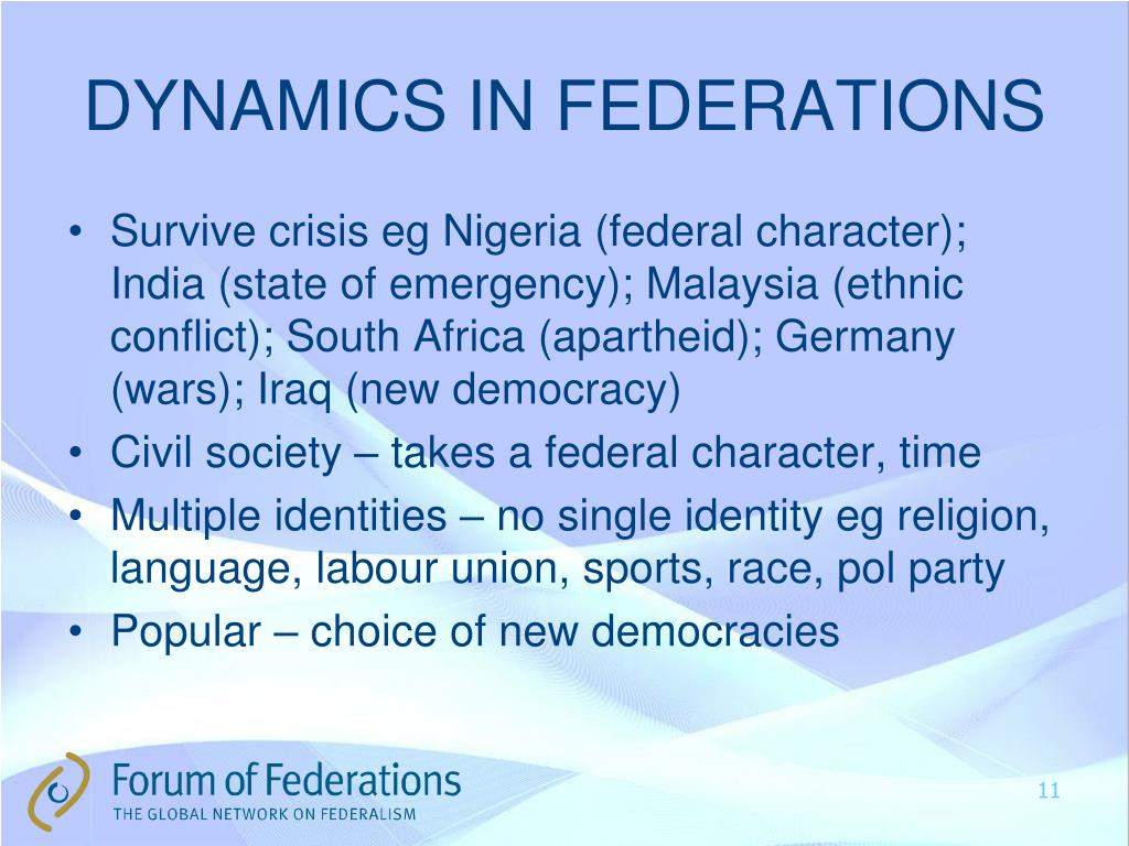 DYNAMICS IN FEDERATIONS