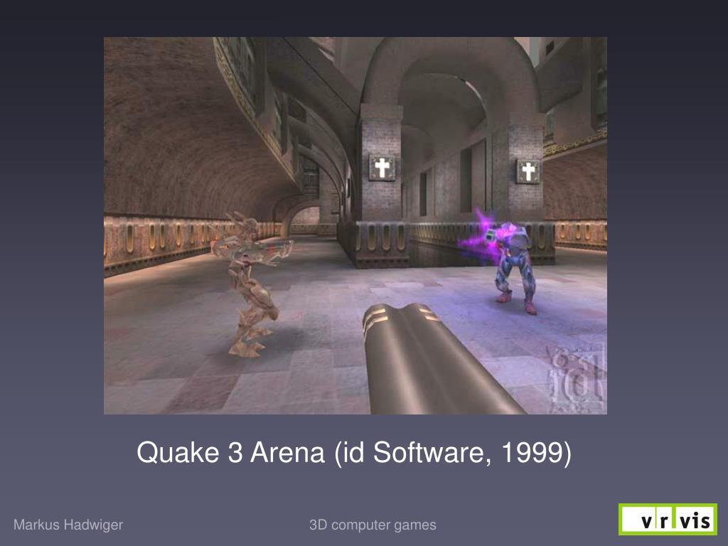 Quake 3 Arena (id Software, 1999)