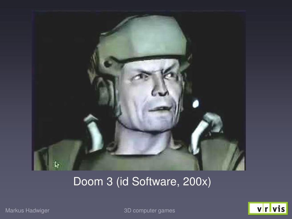 Doom 3 (id Software, 200x)