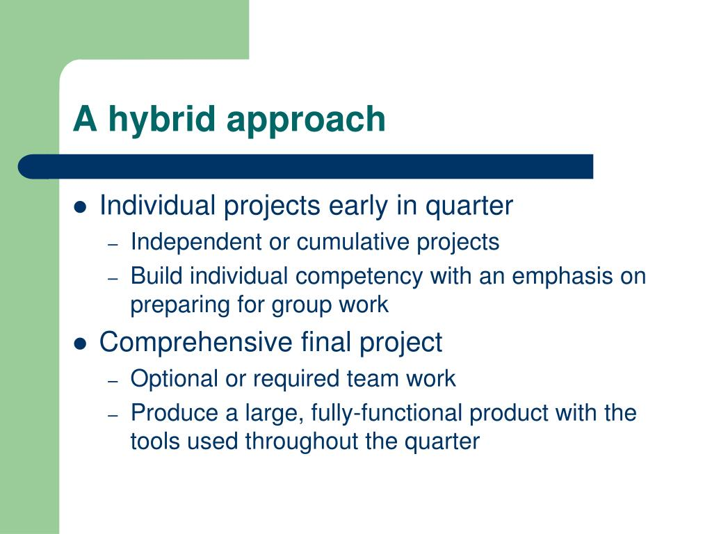 A hybrid approach
