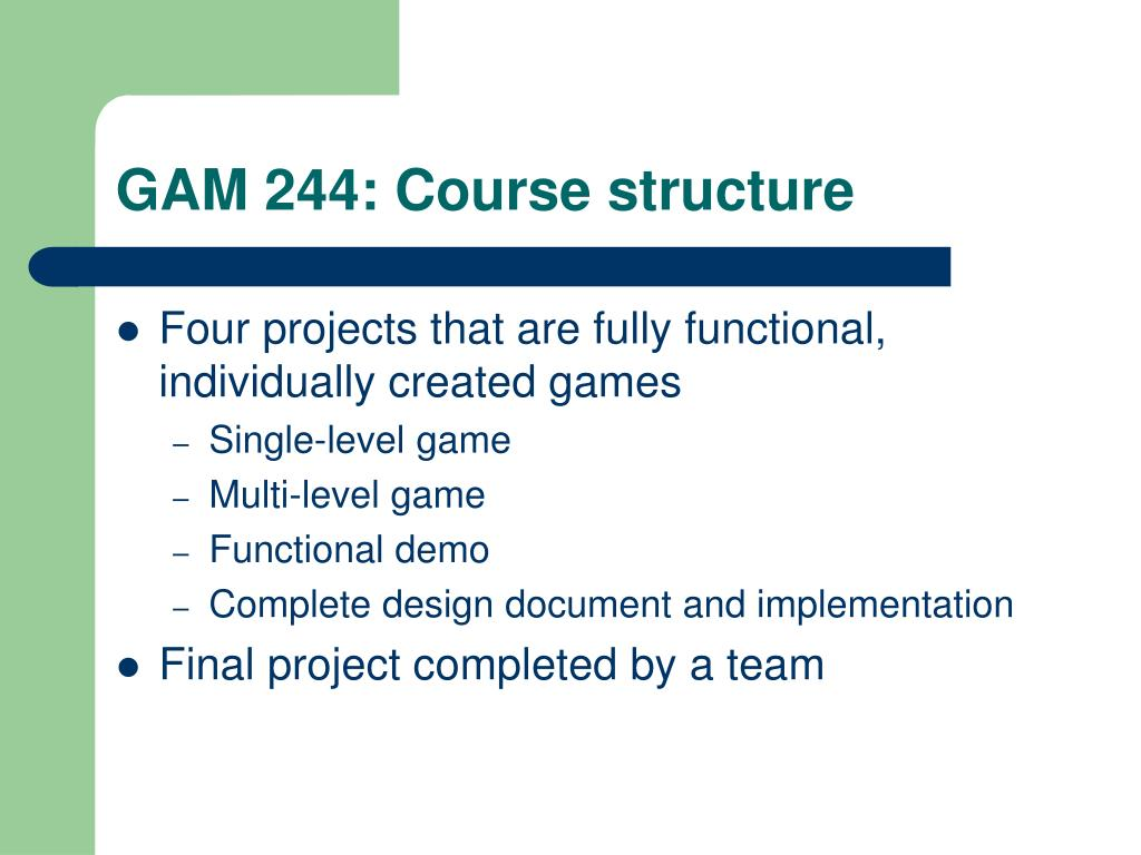 GAM 244: Course structure