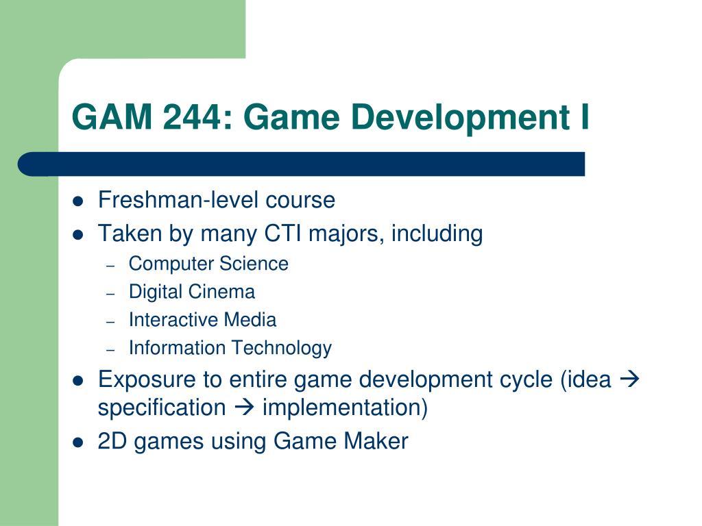 GAM 244: Game Development I