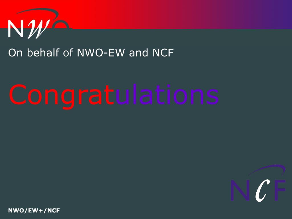 On behalf of NWO-EW and NCF