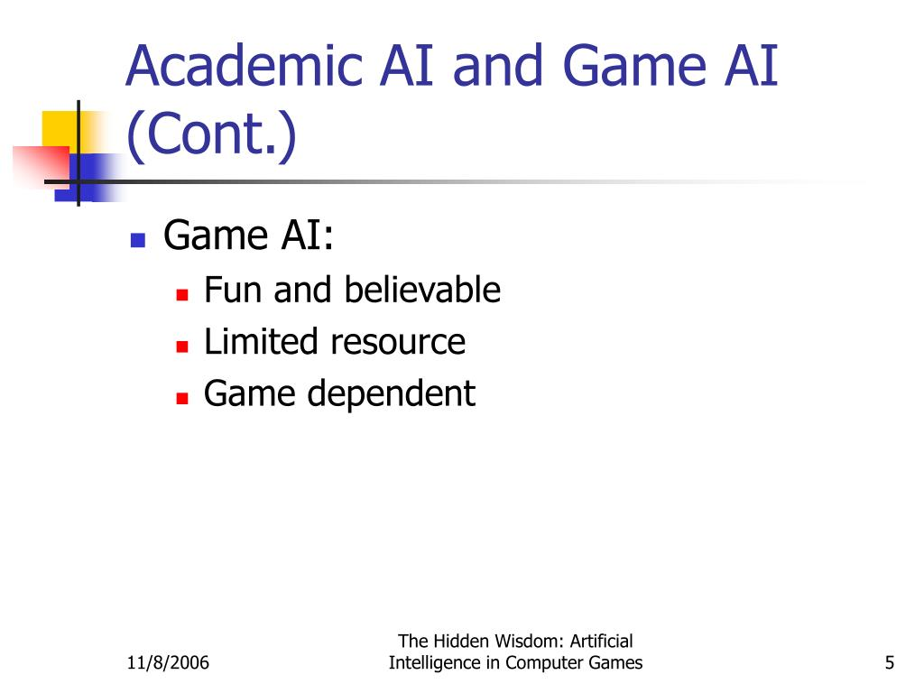Academic AI and Game AI (Cont.)