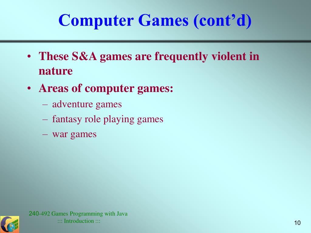 Computer Games (cont'd)
