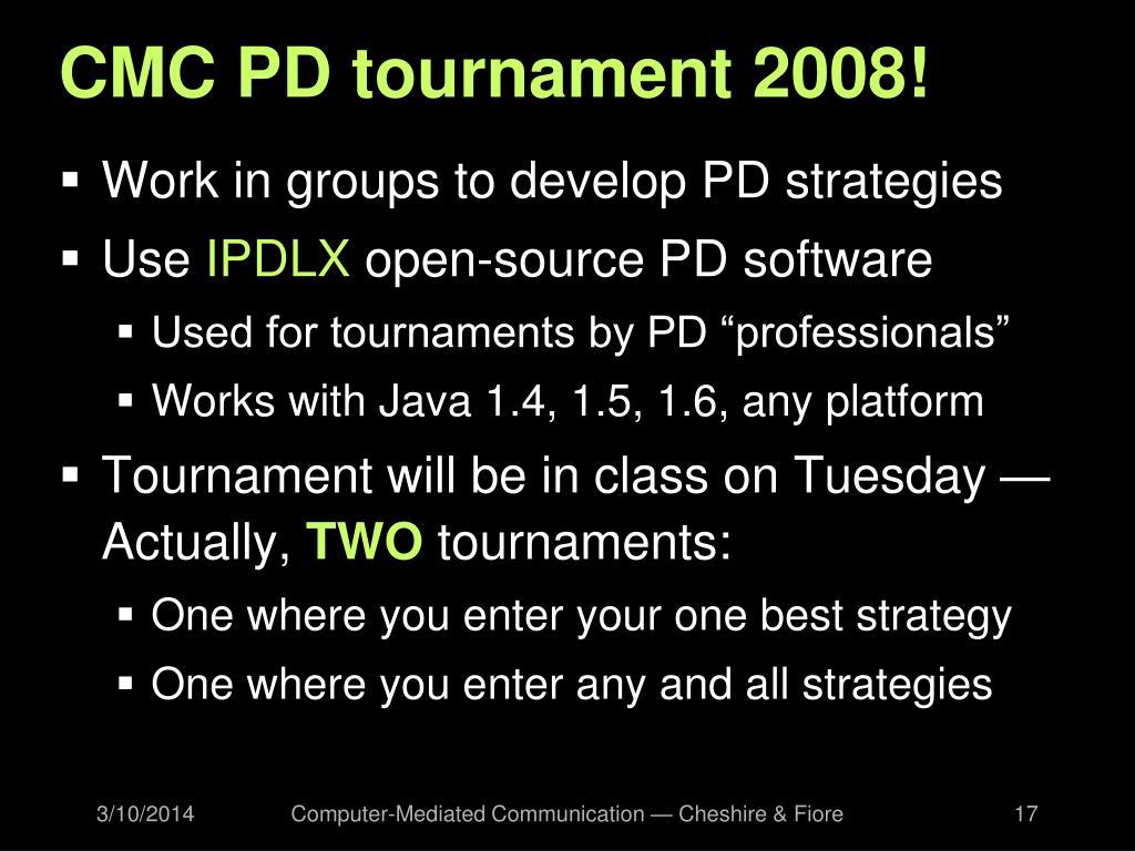 CMC PD tournament 2008!