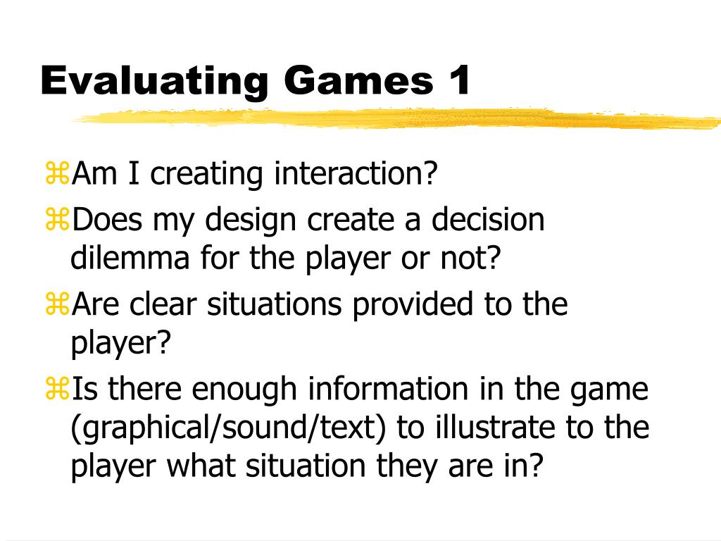 Evaluating Games 1